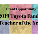 Collage of families, children and teachers with words, Grant Opportunity 2019 Toyota Family Teacher of the Year